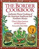 Jamison, Cheryl Alters: The Border Cookbook: Authentic Home Cooking of the American Southwest and Northern Mexico (Non)