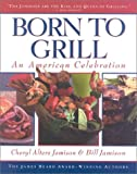 Bill Jamison: Born to Grill: An American Celebration