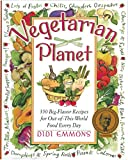 Emmons, Didi: Vegetarian Planet: 350 Big-Flavor Recipes for Out-Of-This-World Food Every Day