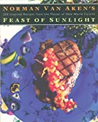 Norman Van Aken's Feast of Sunlight by…
