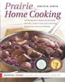 Fertig, Judith M.: Prairie Home Cooking: 400 Recipes That Celebrate the Bountiful Harvests, Creative Cooks, and Comforting Foods of the American Heartland