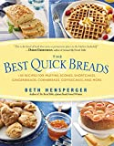 Hensperger, Beth: The Best Quick Breads: 150 Recipes for Muffins, Scones, Shortcakes, Gingerbreads, Cornbreads, Coffeecakes, and More
