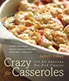 Villas, James: Crazy for Casseroles: 275 All-American Hot-Dish Classics