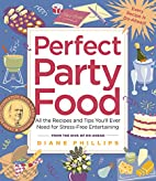 Perfect Party Food: All the Recipes and Tips…