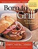 Jamison, Bill: Born to Grill: An American Celebration