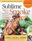 Jamison, Cheryl Alters: Sublime Smoke: Bold New Flavors Inspired by the Old Art of Barbecue