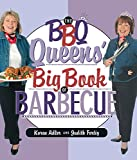 Karen  Adler: The BBQ Queens' Big Book of BBQ
