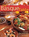 Goodbody, Mary: The Basque Table: Passionate Home Cooking from Spain's Most Celebrated Cuisine