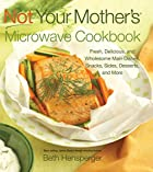 Not Your Mother's Microwave Cookbook:…
