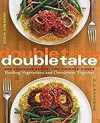 Double Take: One Fabulous Recipe, Two…
