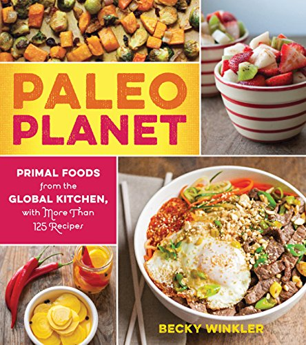 paleo-planet-primal-foods-from-the-global-kitchen-with-more-than-125-recipes