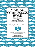 Making Commissions Work: A Handbook for…