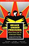 James Walsh: Grace under Pressure: What Gives Life to American Priests, a Study of Effective Priests Ordained Ten to Thirty Years
