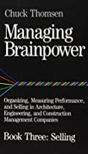 Managing Brainpower: Organizing, Measuring…