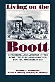 Beaudry, Mary C.: Living on the Boott: Historical Archaeology at the Boott Mills Boardinghouses, Lowell, Massachusetts