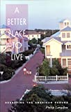 Langdon, Philip: A Better Place to Live: Reshaping the American Suburb