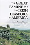 Gribben, Arthur: The Great Famine and the Irish Diaspora in America