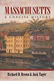 Brown, Richard D.: Massachusetts: A Concise History