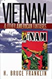 Franklin, H. Bruce: Vietnam and Other American Fantasies