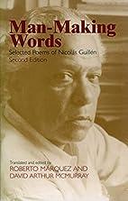 Man-Making Words: Selected Poems of Nicolas…