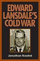 Edward Lansdale's Cold War (Culture,…