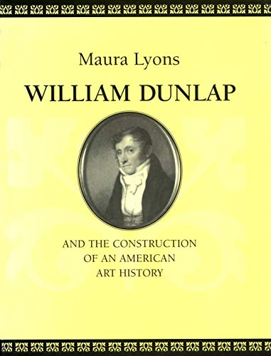 william-dunlap-and-the-construction-of-an-american-art-history