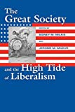 Milkis, Sidney M.: The Great Society And The High Tide Of Liberalism
