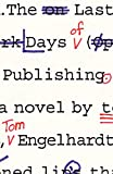 Engehardt, Tom: The Last Days of Publishing