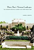 Grove, Carol: Henry Shaw's Victorian Landscapes: The Missouri Botanical Garden And Tower Grove Park