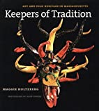 Keepers of Tradition: Art and Folk Heritage…