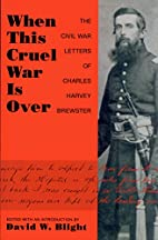 When This Cruel War Is over: The Civil War…