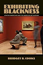 Exhibiting Blackness: African Americans and…