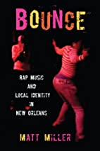 Bounce: Rap Music and Local Identity in New…