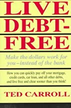 Live Debt Free: Make the Dollars Work for…