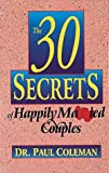 Coleman, Paul: The 30 Secrets of Happily Married Couples