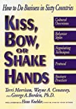 Borden, George A.: Kiss, Bow, or Shake Hands: How to Do Business in Sixty Countries