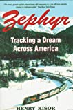 Kisor, Henry: Zephyr: Tracking a Dream Across America
