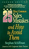 Schiffman, Stephan: The 25 Most Common Sales Mistakes ... and How to Avoid Them