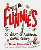 Ron Goulart: The Funnies: 100 Years of American Comic Strips