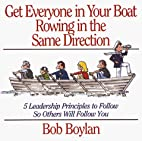 Get Everyone in Your Boat Rowing in the Same…