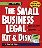 The Small Business Legal Kit & Disk by J. W.…