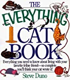 Duno, Steve: The Everything Cat Book: Everything You Need to Know About Living With Your Favorite Feline Friend--So Complete You&#39;ll Think Your Cat Wrote It