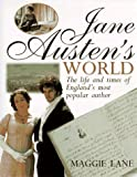 Lane, Maggie: Jane Austen's World: The Life and Times of England's Most Popular Author
