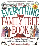 The Everything Family Tree Book by William…