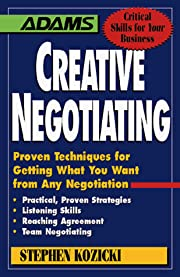 Creative Negotiating: Proven Techniques for…