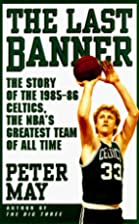 The Last Banner: The Story of the 1985-86…