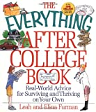 Furman, Elina: The Everything After College Book: Real-World Advise for Surviving and Thriving on Your Own
