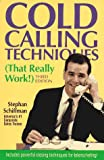 Schiffman, Stephan: Cold Calling Techniques: (That Really Work!)