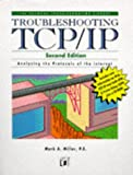 Miller, Mark A.: Troubleshooting Tcp/Ip
