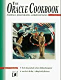 Harry D. Liebschutz: The Oracle Cookbook: For Design, Administration, and Implementation